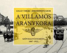 Leg�t Tibor - Zsigmond G�bor - A villamos aranykora