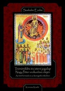 Sashalmi Endre - Trónöröklés és isteni jogalap Nagy Péter uralkodása idején [eKönyv: epub, mobi]