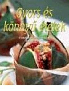 - Gyors és könnyű ételekEllenállhatatlan finomságok lépésről lépésre