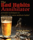 Barker Ethan - The Bad Habits Annihilator [eKönyv: epub,  mobi]