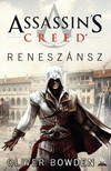 Oliver Bowden - Assassins Creed: Reneszánsz [eKönyv: epub, mobi]