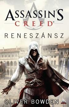 Oliver Bowden - Assassins Creed: Reneszánsz [eKönyv: epub, mobi]