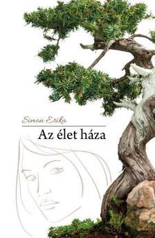 Simon Erika - Az élet háza