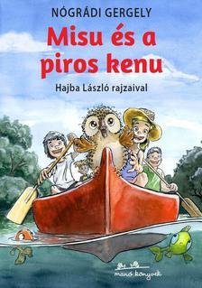 Nógrádi Gergely - Hajba László - Misu és a piros kenu