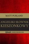 Purland Matt - Angielski Słownik kieszonkowy [eKönyv: epub,  mobi]