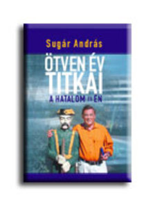 Sug�r Andr�s - �TVEN �V TITKAI - A HATALOM �S �N