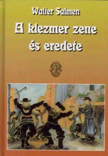 SALMEN, WALTER - A KLEZMER ZENE ÉS EREDETE CD-VEL