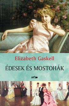 Gaskell, Elizabeth - Édesek és mostohák