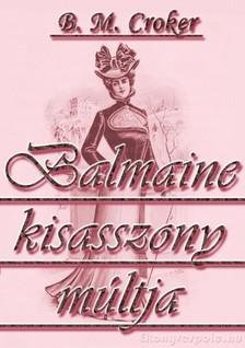B. M. CROKER - Balmaine kisasszony múltja [eKönyv: epub, mobi]