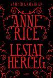 Anne Rice - Lestat herceg - Vámpírkrónikák