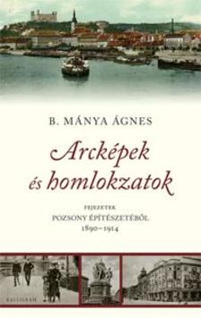 B. Mánya Ágnes - Arcképek és homlokzatok