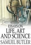 Butler, Samuel - Essays on Life,  Art and Science [eK�nyv: epub,  mobi]