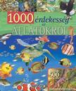 - 1000 érdekesség az állatokról