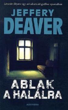Jeffery Deaver - Ablak a hal�lra