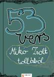 Miko Zsolt - Ötvenhárom vers [eKönyv: pdf,  epub,  mobi]