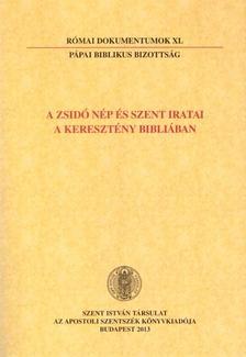 P�pai Biblikus Bizotts�g - N�meth L�szl� Imre (szerk.) - A zsid� n�p �s szent iratai a kereszt�ny Bibli�ban