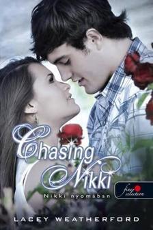 Lacey Weatherford - Chasing Nikki - Nikki nyom�ban (Nikki nyom�ban 1.) - PUHA BOR�T�S