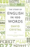 CRYSTAL DAVID - The Story of English in 100 Words [antikvár]
