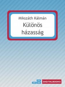 MIKSZ�TH K�LM�N - K�l�n�s h�zass�g [eK�nyv: epub, mobi]
