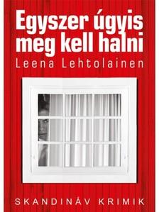 Leena Lehtolainen - Egyszer �gyis meg kell halni [eK�nyv: epub, mobi]