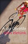 Anna Gavalda - Édes életünk [eKönyv: epub,  mobi]