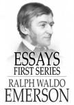 Ralph Waldo Emerson - Essays: First Series [eKönyv: epub,  mobi]