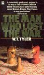 TYLER, W.T. - The Man Who Lost the War [antikvár]
