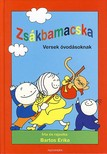 Bartos Erika - ZSÁKBAMACSKA - VERSEK ÓVODÁSOKNAK -