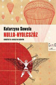 Katarzyna Sowula - Nulla-nyolcszáz