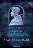 Jankovich Ferenc - A f�klya kilobbant [eK�nyv: epub,  mobi]