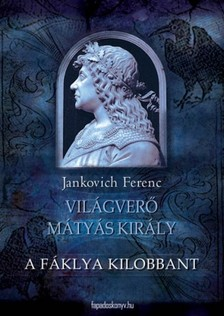 Jankovich Ferenc - A fáklya kilobbant [eKönyv: epub, mobi]