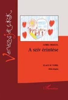 Gőbel Orsolya - A szív érintése - bővített, átdolgozott kiadás