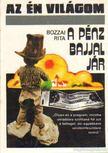 BOZZAI RITA - A p�nz bajjal j�r [antikv�r]
