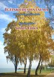 Simon Erika - Ig�ink �des hatalma - Huszonn�gy sz�lamban