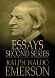 Ralph Waldo Emerson - Essays: Second Series [eKönyv: epub,  mobi]