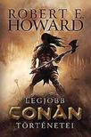 Howard, Robert E. - Robert E. Howard legjobb Conan t�rt�netei