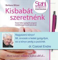 Blitzer, Barbara - Kisbabát szeretnénk - Testet-lelket gyógyító program meddőséggel küzdő pároknak #