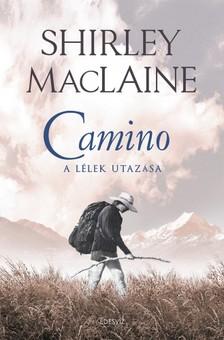 SHIRLEY MACLAINE - Camino - A l�lek utaz�sa [eK�nyv: epub, mobi]