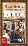 Méhes György - Kolozsvári milliomosok