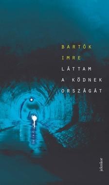 Bart�k Imre - L�ttam a k�dnek orsz�g�t [eK�nyv: epub, mobi]
