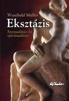 MÜLLER, WUNIBALD - Eksztázis - Szexualitás és spiritualitás