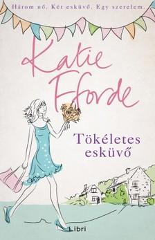 Katie Fforde - T�k�letes esk�v�  [eK�nyv: epub, mobi]