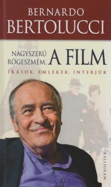 Bernardo Bertolucci - Nagyszerű rögeszmém, a film