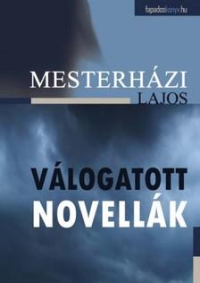 Mesterh�zi Lajos - V�logatott novell�k [eK�nyv: epub, mobi]