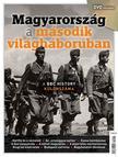 . - MAGYARORSZÁG A MÁSODIK VILÁGHÁBORÚBAN - DVD MELLÉKLETTEL