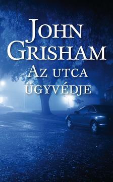 John Grisham - Az utca ügyvédje