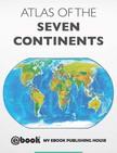 House My Ebook Publishing - Atlas of the Seven Continents [eKönyv: epub,  mobi]
