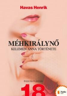 Havas Henrik - M�hkir�lyn� - Kelemen Anna t�rt�nete [eK�nyv: pdf, epub, mobi]