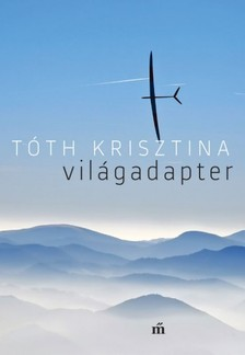 T�th Krisztina - Vil�gadapter [eK�nyv: epub, mobi]