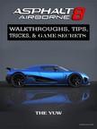Yuw The - Asphalt 8 Airborne Walkthroughs,  Tips,  Tricks,  & Game Secrets [eK�nyv: epub,  mobi]